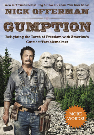 Nick Offerman's Gumption: Relighting the Torch of Freedom with America's Gutsiest Troublemakers