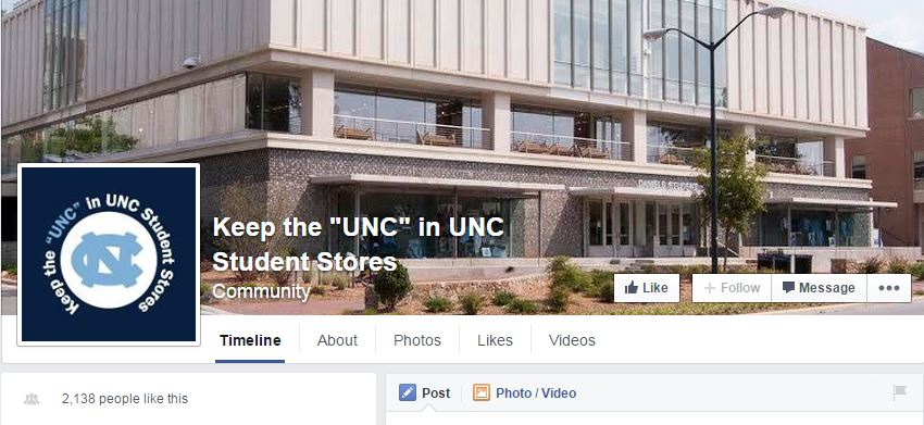"The Keep the ""UNC"" in UNC Student Stores Facebook community page, organized by students and university staff in response to the news that the store may enter a lease agreement."
