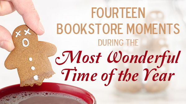 14 Bookstore Moments During the Most Wonderful Time of the Year