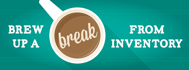 Brew up a Break from Inventory