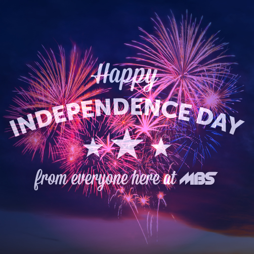 Happy Independence Day from everyone here at MBS!
