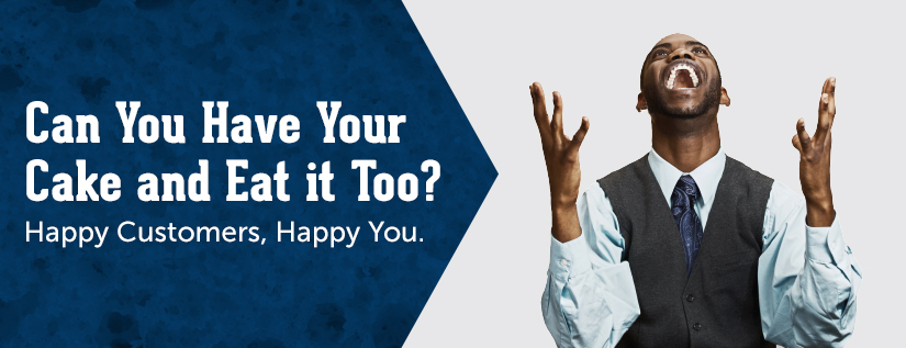 Happy Customers, Happy You