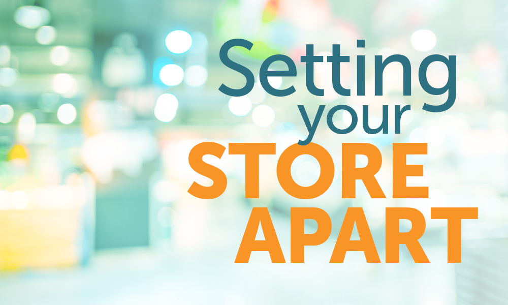Setting Your Store Apart