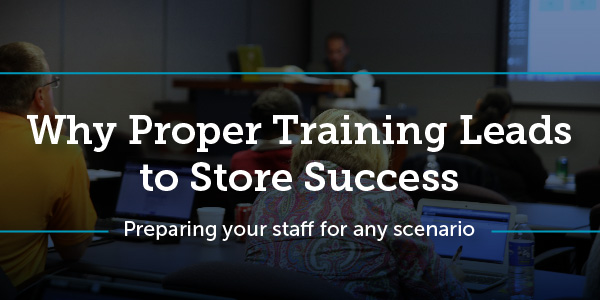 Why Proper Training Will Lead to Your Store's Success