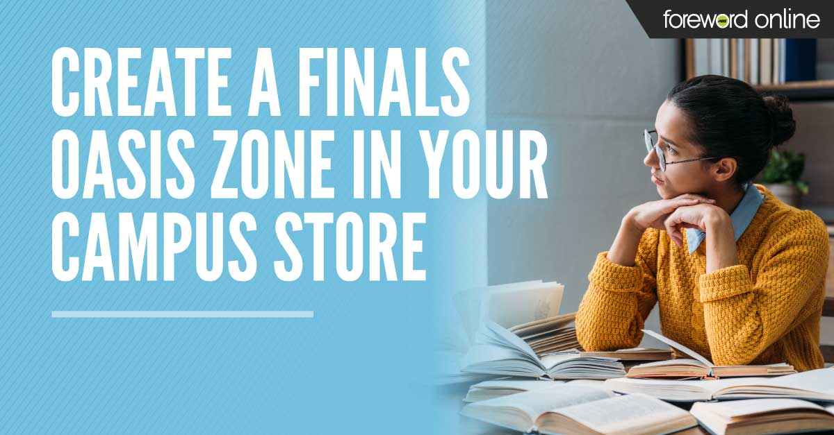 Create a Finals Oasis in Your Campus Store