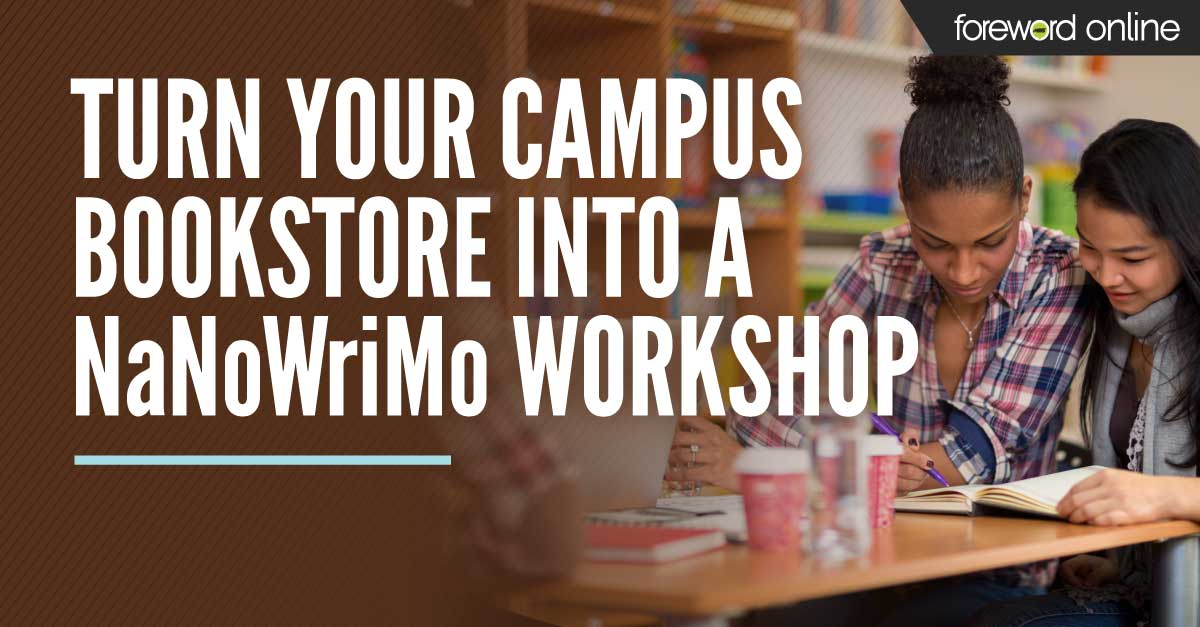 Turn Your Campus Bookstore Into a NaNoWriMo Workshop