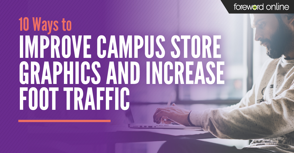 Improve campus store graphics and increase foot traffic