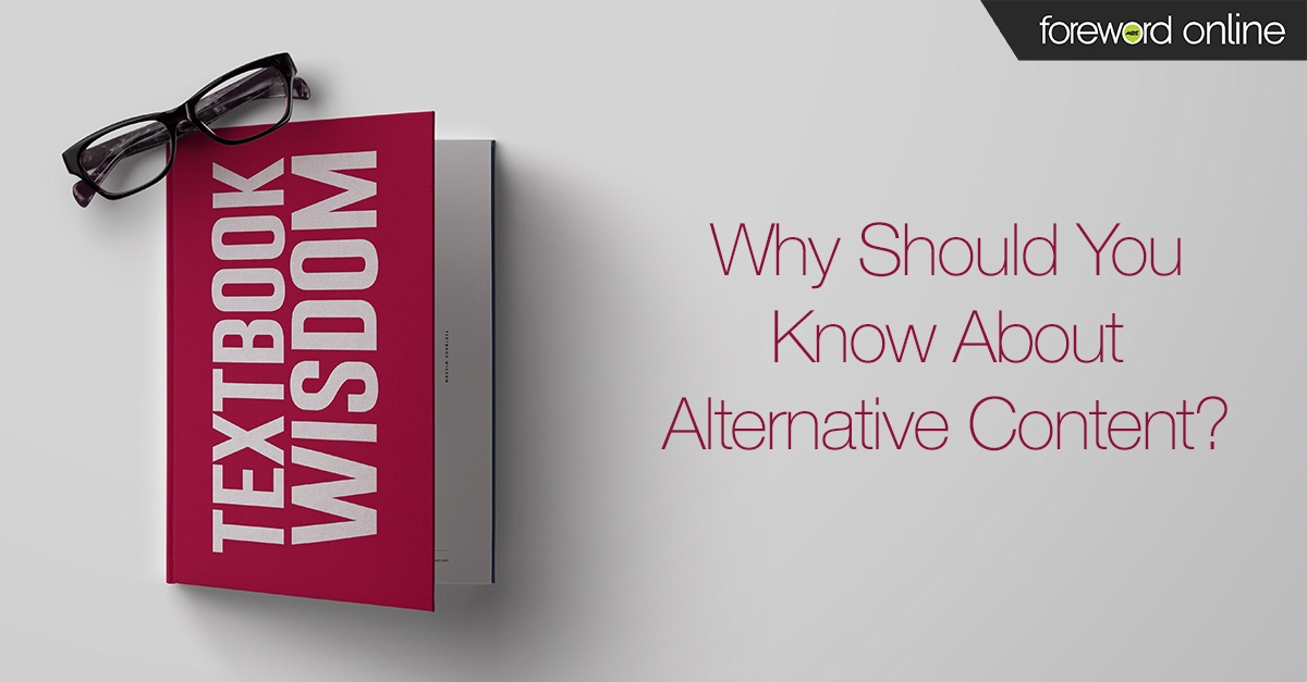 Textbook Wisdom: Why Should You Know About Alternative Content?