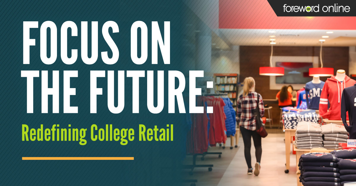 Focus on the Future: Redefining College Retail