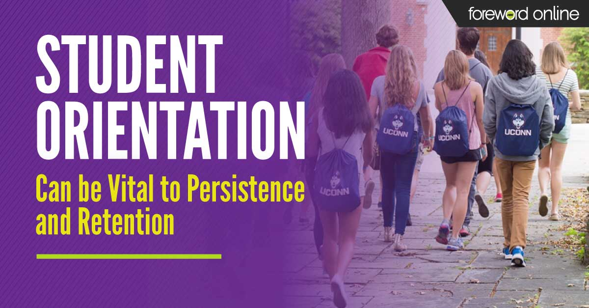 Student Orientation Can Be Vital to Persistence and Retention