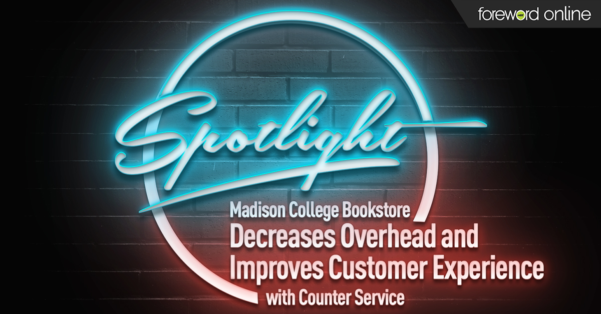 Madison College Bookstore Decreases Overhead and Improves Customer Experience with Counter Service