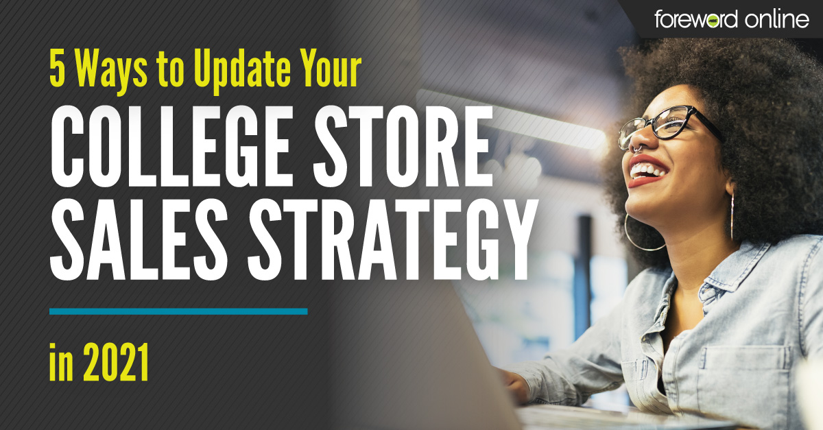 5 Ways to Update Your College Store Sales Strategy in 2021