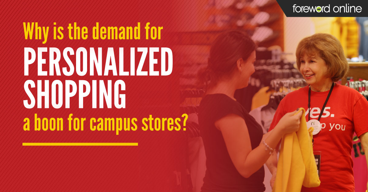 Why Is the Demand for Personalized Shopping a Boon for College Stores?