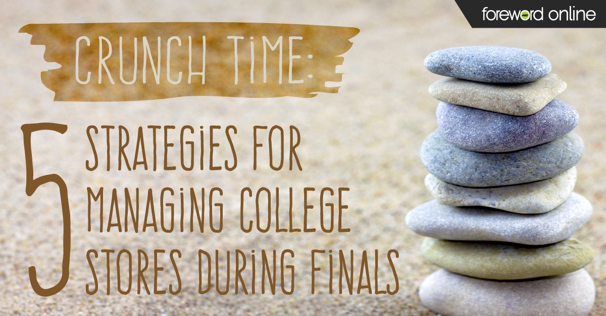 Cruch Time 5 Strategies for Managing College Stores During Finals