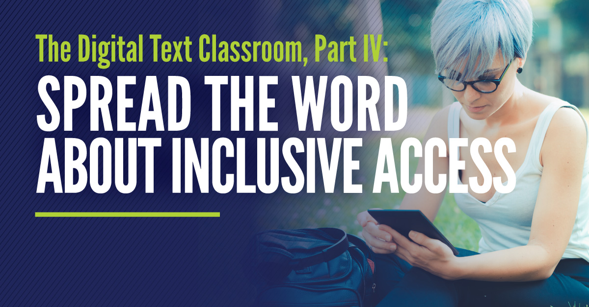 Digital Text Classroom, Part IV: Spread the Word About Inclusive Access