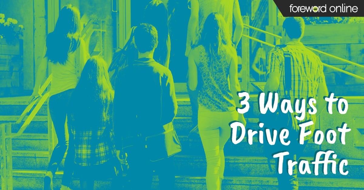 3 Ways to Drive Foot Traffic