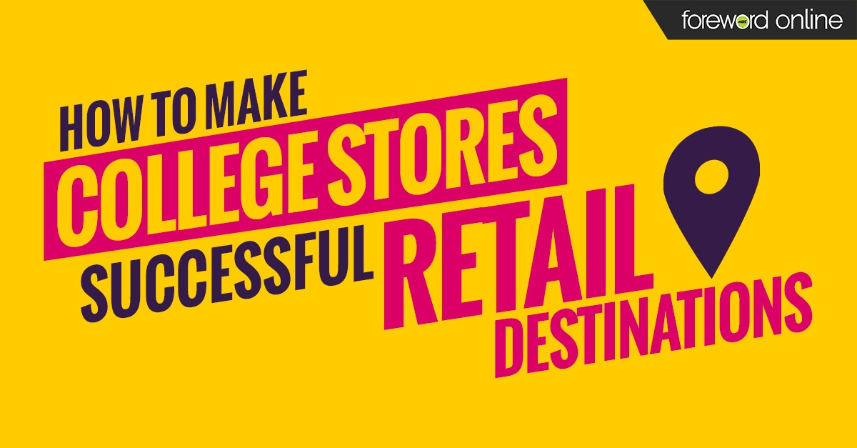 How To Make College Stores Successful Retail Destinations
