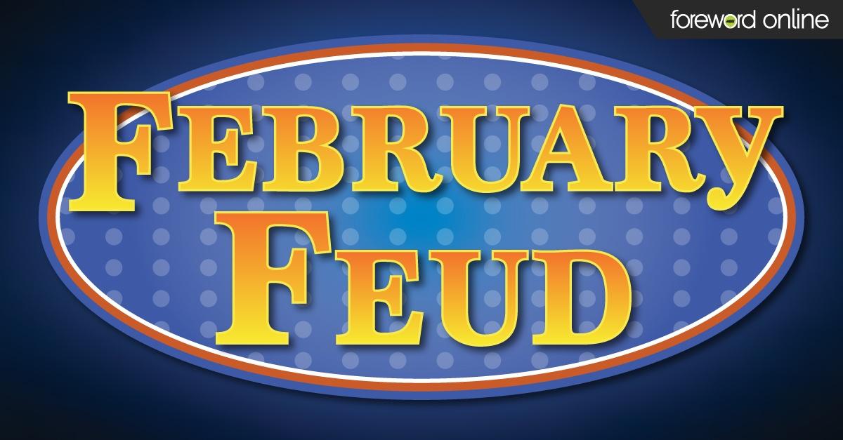 Get Ready for a Fun February Feud!