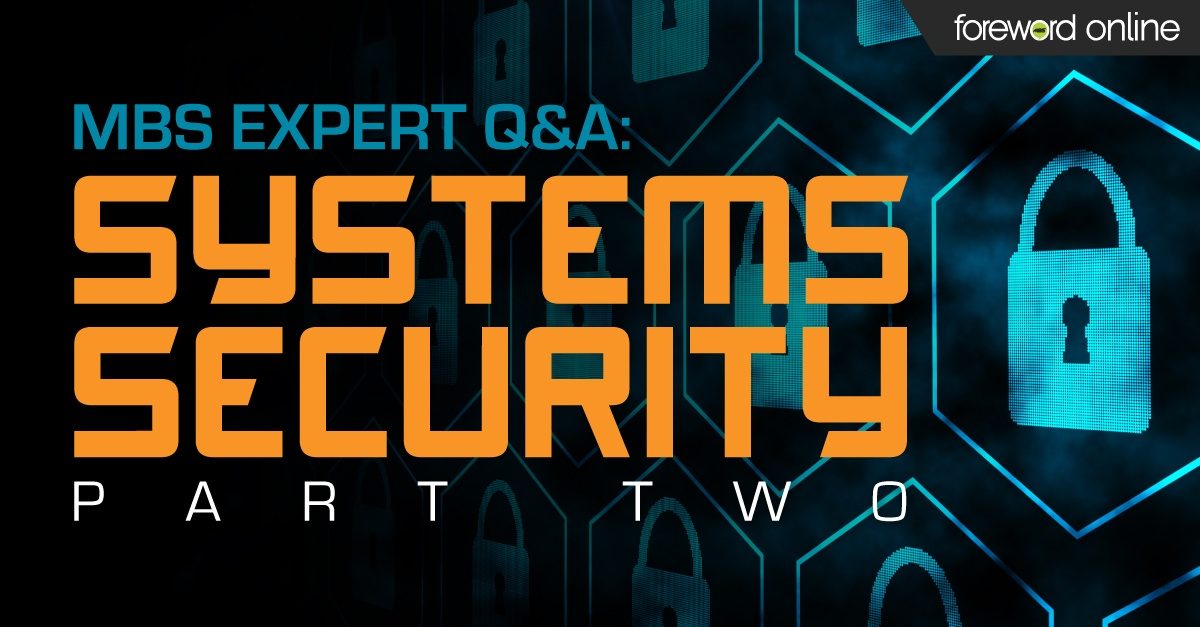MBS Systems Expert Q&A: Security Part 2