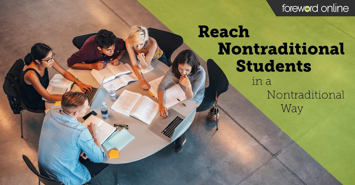 Reach Nontraditional Students in a Nontraditional Way
