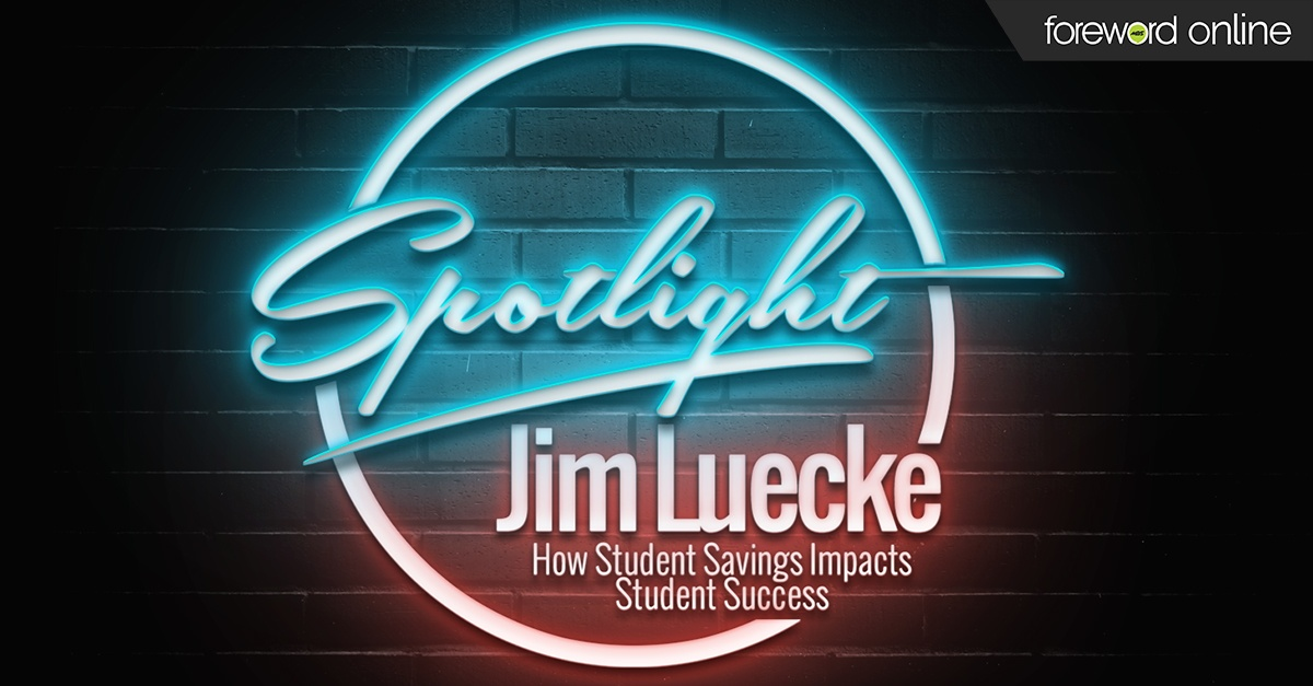 Spotlight: Jim Luecke  How Student Savings Impacts Student Success
