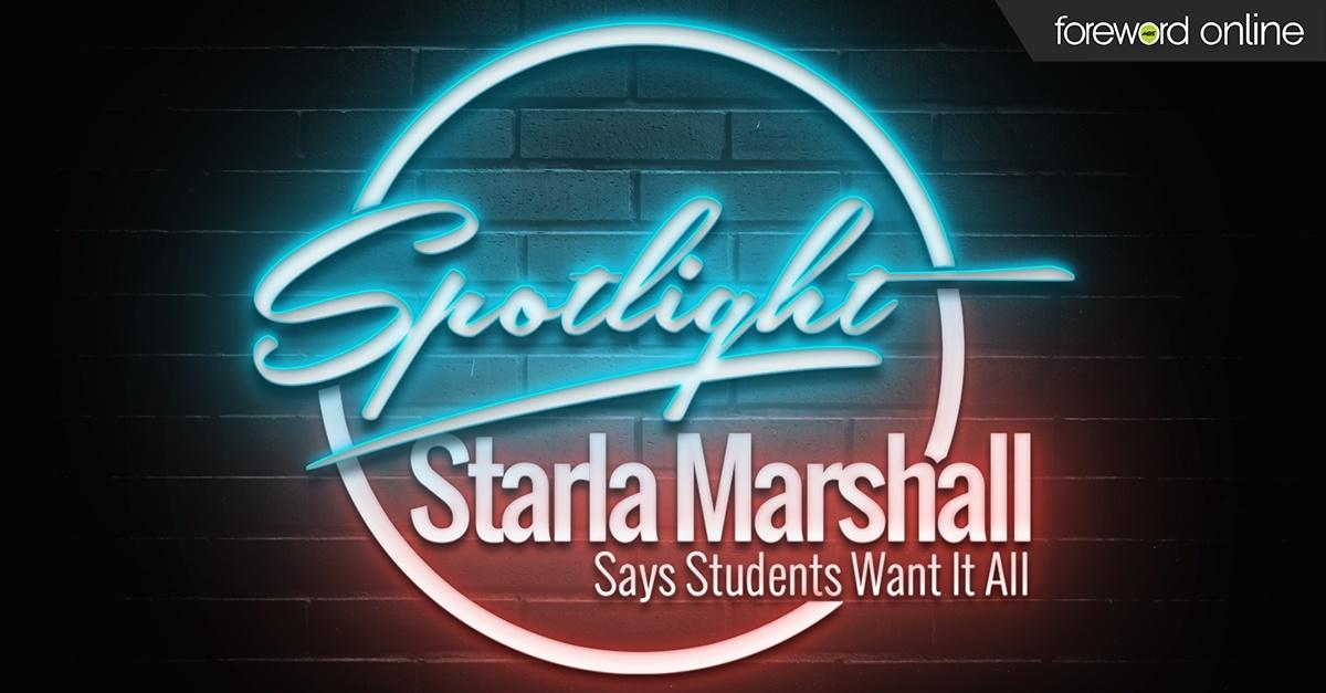 Spotlight: Starla Marshall Says Students Want It All
