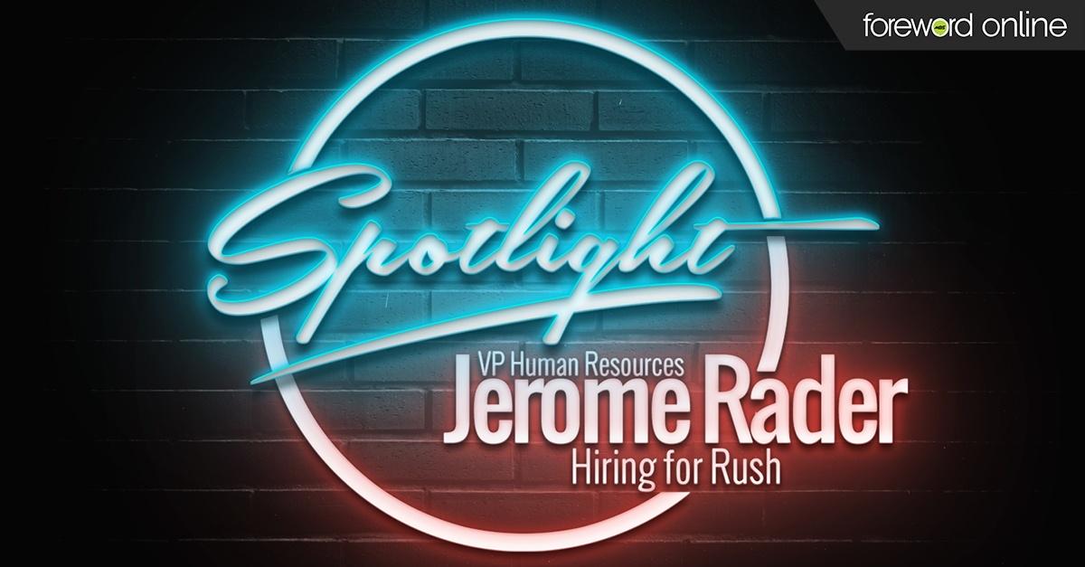 Spotlight VP Human Resources Jerome Rader: Hiring for Rush