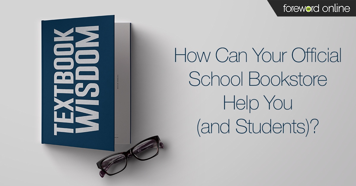 Textbook Wisdom: How Can the Official School Bookstore Help You (and Students)?