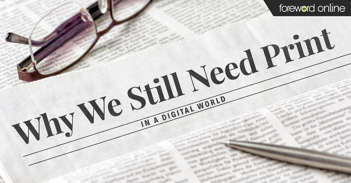 Why We Still Need Print in a Digital World