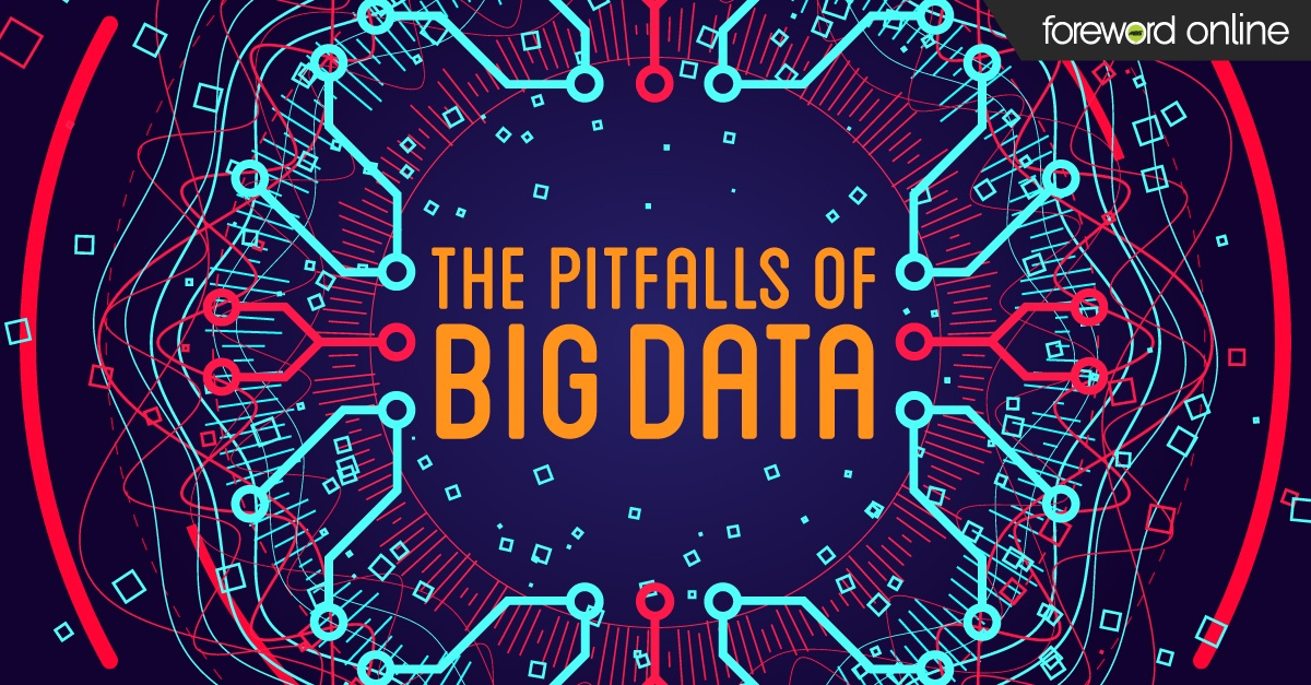 The Pitfalls of Big Data