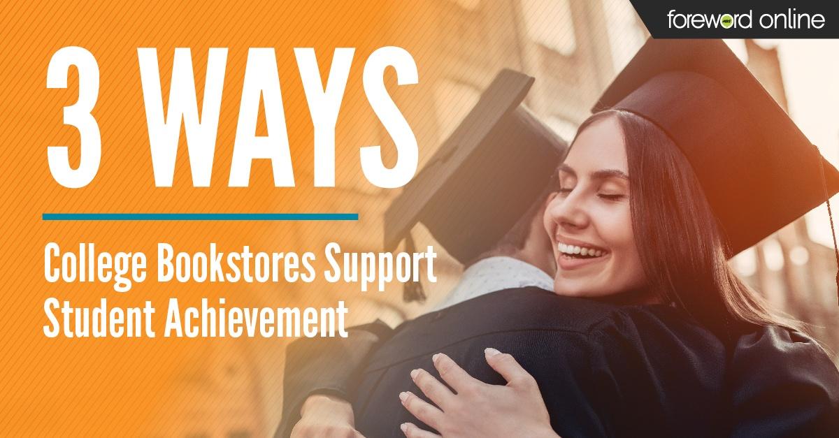 3 Ways College Bookstores Support Student Achievement