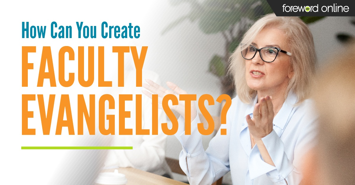 How Can You Create Faculty Evangelists?