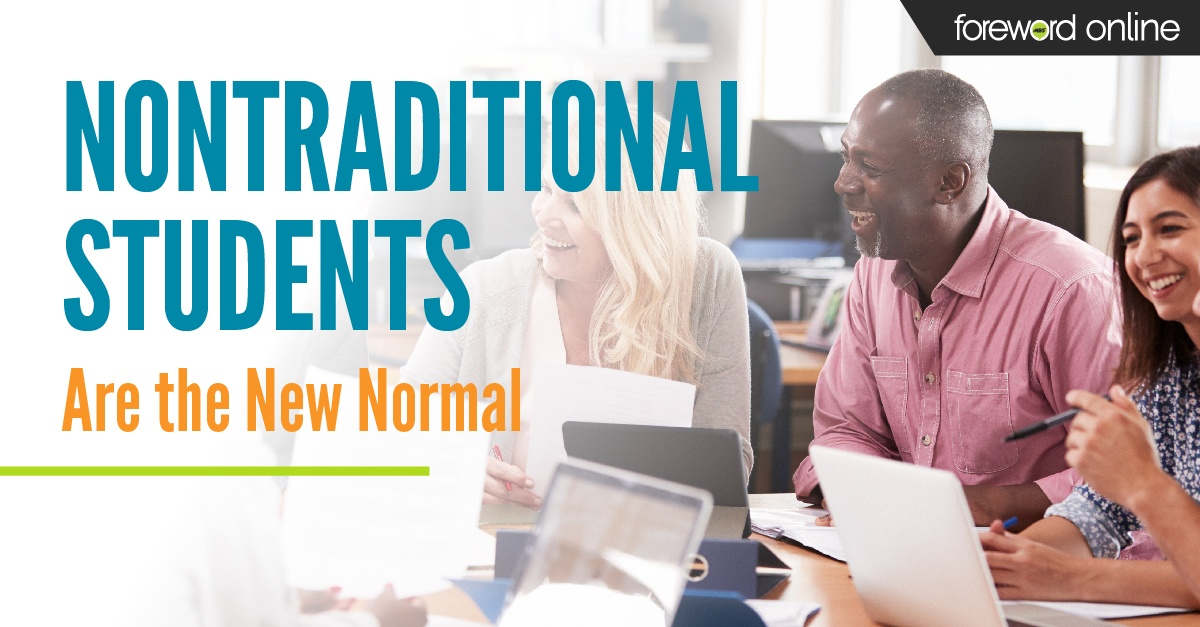 Nontraditional Students Are the New Normal