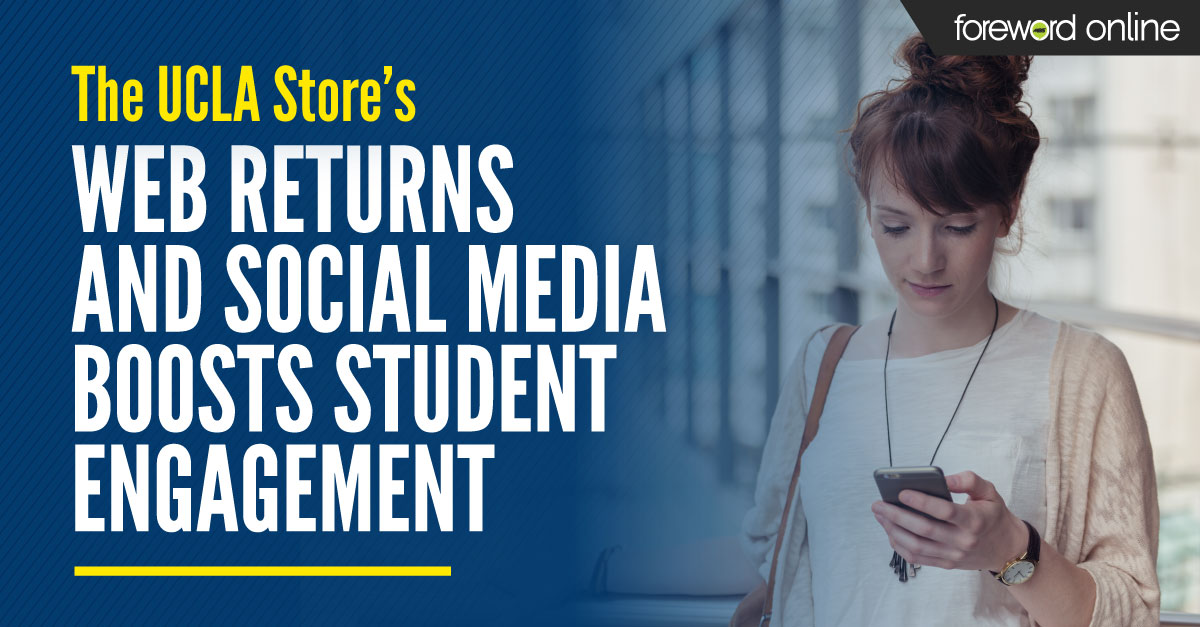 The UCLA Store's Web Returns and Social Media Boosts Student Engagement