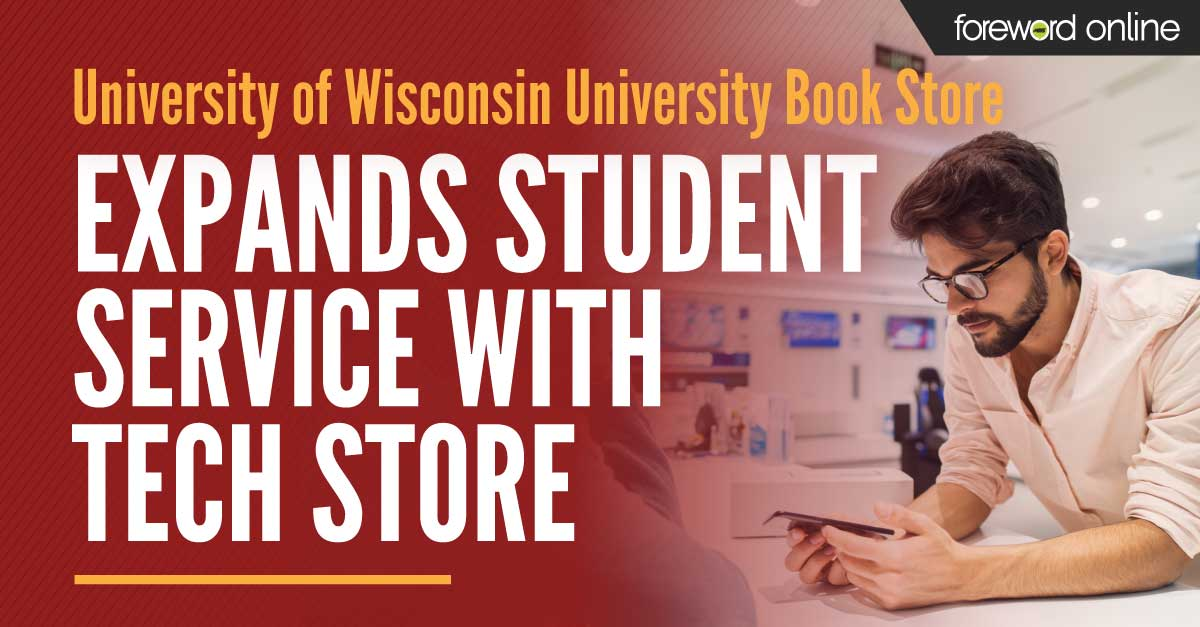 University of Wisconsin University Book Store Expand Student Service with Tech Store