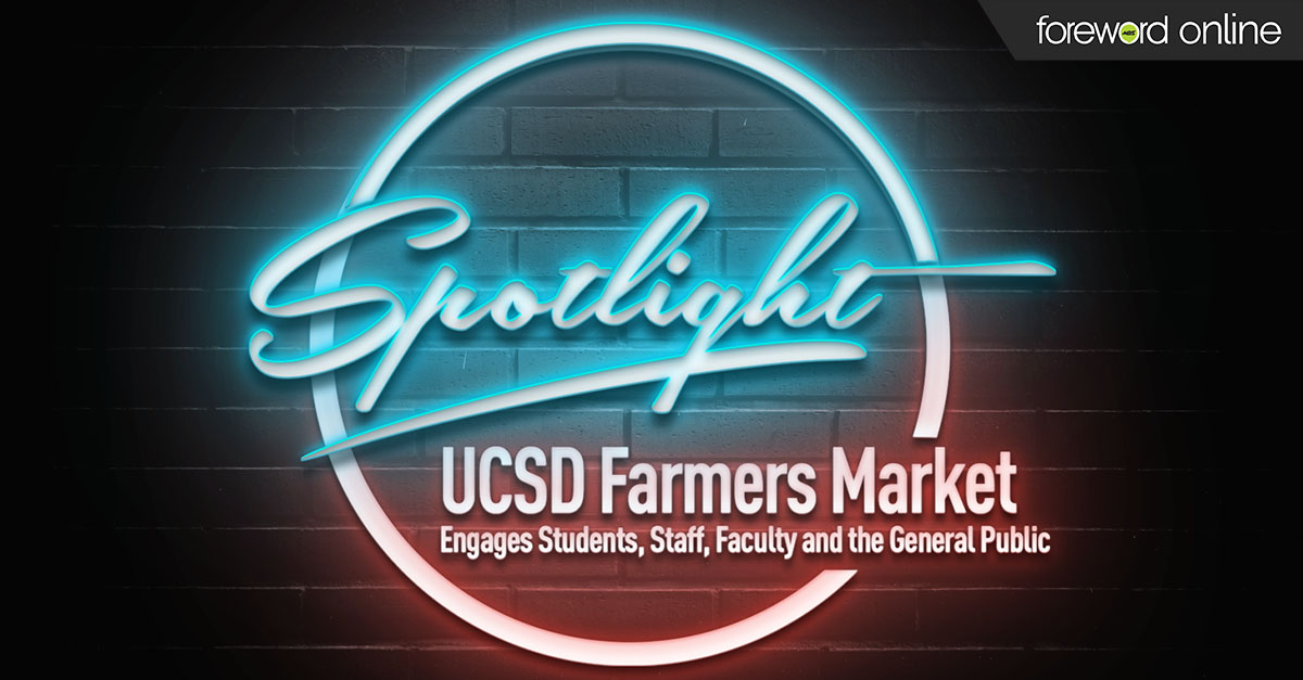 Spotlight: UCSD Farmers Market Engages Students, Staff, Faculty and the General Public
