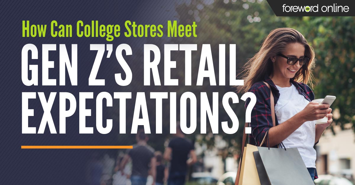How Can College Stores Meet Gen Z's Retail Expectations?