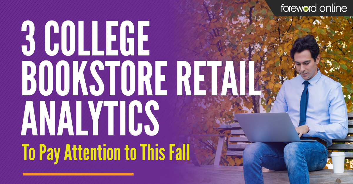 3 College Bookstore Retail Analytics to Pay Attention to This Fall