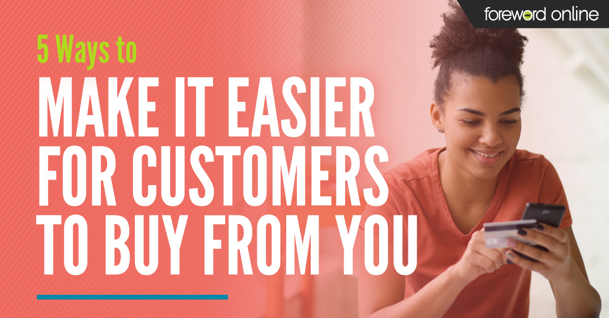 5 Ways to Make It Easier for Customers to Buy From You