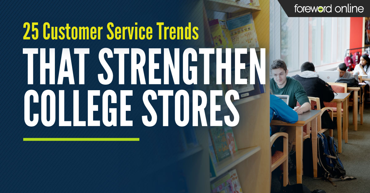 25 Customer Service Trends That Strengthen College Stores