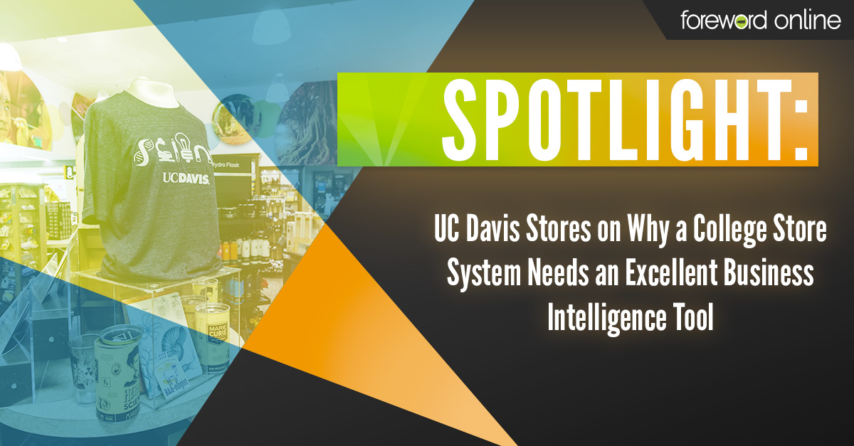Spotlight: UC Davis Stores on Why a College Store System Needs a Business Intelligence Tool