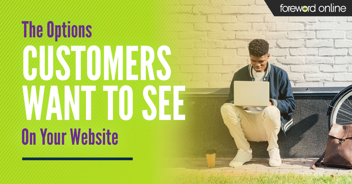 The Options Customers Want to See On Your Website