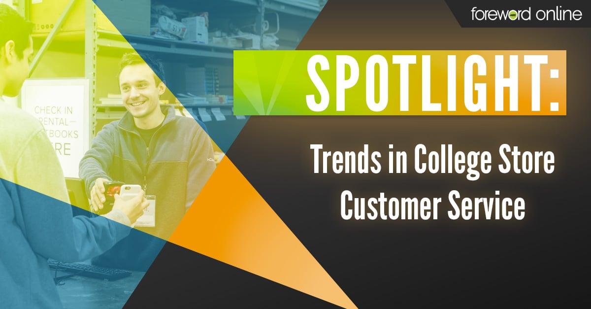 Spotlight: Trends in College Store Customer Service