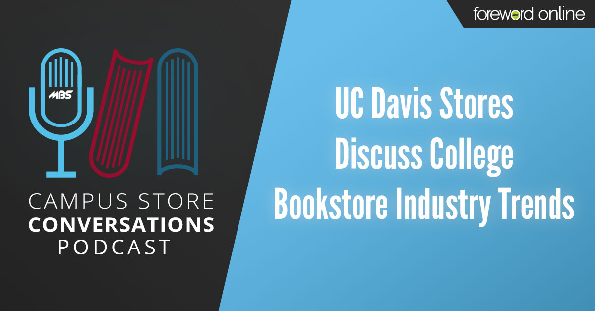 Campus Store Conversations: UC Davis Stores Talk About College Bookstore Industry Trends