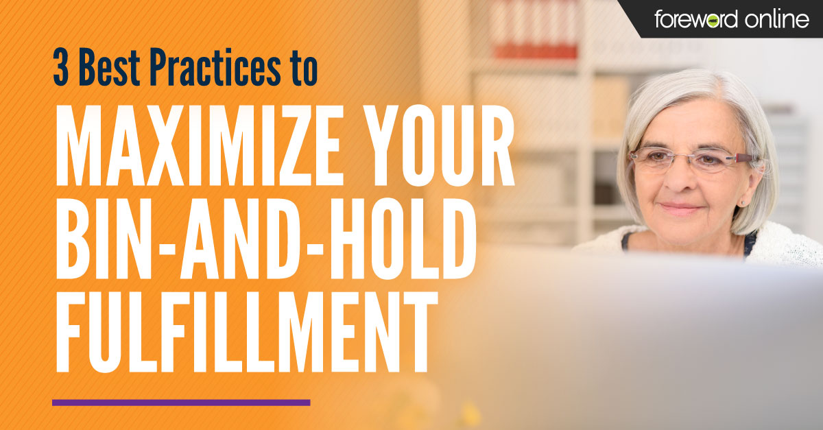 3 Best Practices to Maximize Your Bin-and-Hold Fulfillment