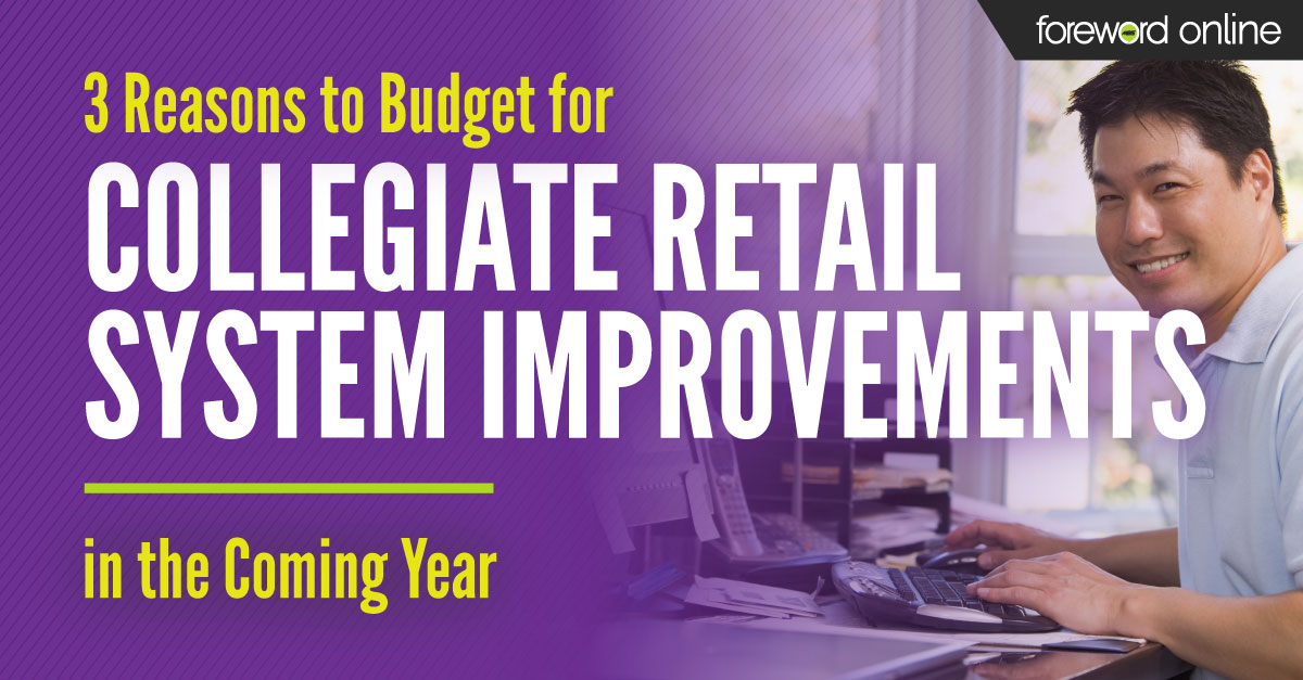 3 Reasons to Budget for Collegiate Retail System Improvements