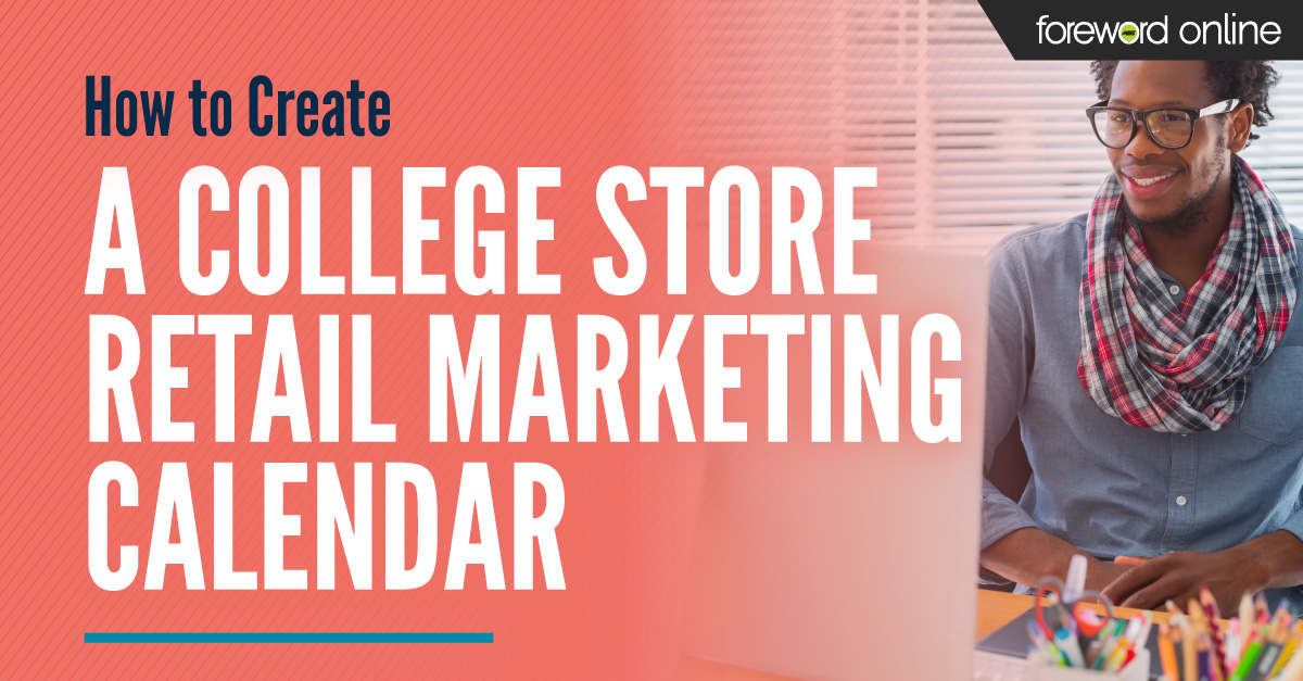 How to create a college store retail marketing calendar