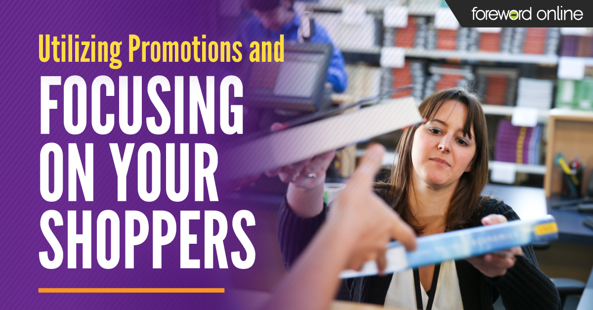 Utilizing Promotions and Focusing on Your Shoppers