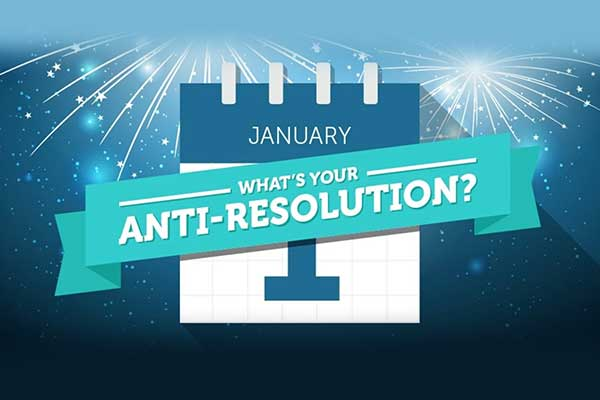 What's Your New Year's Anti-Resolution?