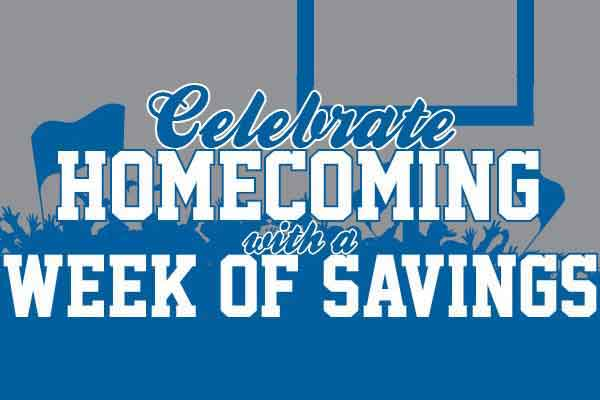 Celebrate Homecoming with a Week of Savings